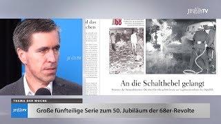 Ein Blick in die neue JF (13/18): Große JF-Serie zur 68er-Revolte