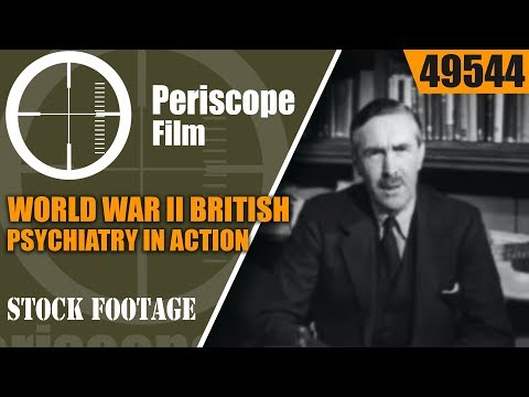 WORLD WAR II  BRITISH PSYCHIATRY IN ACTION   PTSD  SHELL SHOCK MOVIE 49544