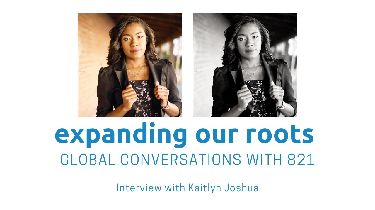 Expanding Our Roots: Kaitlyn Joshua