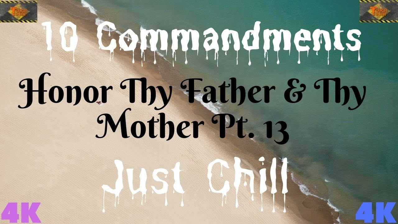 """TEN COMMANDMENTS: HONOUR THY FATHER AND THY MOTHER PT. 13 """"JUST CHILL"""""""
