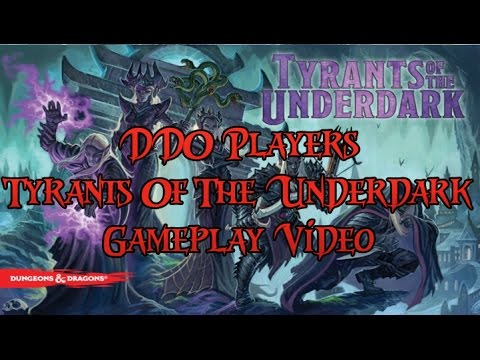 DDO Players Tyrants Of The Underdark Review | DDO Players