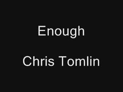 Enough - Chris Tomlin