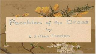 Parables of the Cross   Isabella Lilias Trotter   Christianity - Other   Sound Book   English