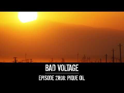 Bad Voltage 2x08: Pique Oil