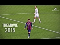 Cristiano Ronaldo Vs Lionel Messi 2015 The Movie ●hd● video