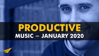 Productive Music Playlist | 1.5 Hour Mix | January 2020 | #EntVibes