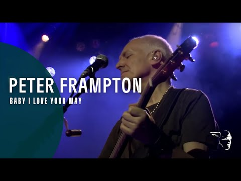 Peter Frampton - Baby I Love Your Way (FCA! 35 Tour - An Evening With Peter Frampton)