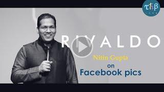 Nitin Gupta (Rivaldo) on Facebook Pics.