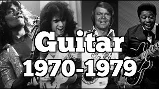 THE GUITAR 1970-1979 | THE DECADE OF LEGENDS