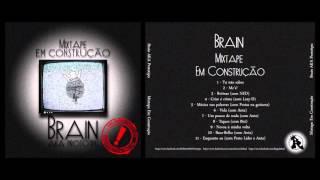 4  - BRAIN  - Criar é Crime Feat  LAZY D