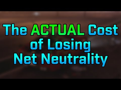 The ACTUAL Cost of Losing Net Neutrality!