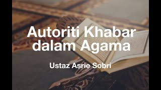 vuclip Autoriti khabar dalam agama - Ustaz Asrie Sobri