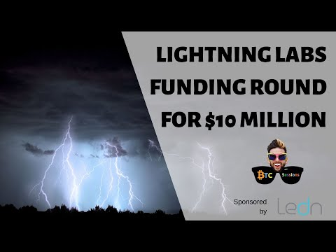 lightning-labs-$10m-funding-round-|-bitpay-bip70-rekt-|-central-banks-10-years-from-digitizing