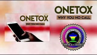 Onetox Why You No Call Pacific Music 2018.mp3