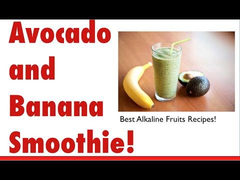 Best Alkaline Fruits Recipes # 1 Avocado Banana Smoothie