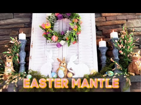 FRENCH COUNTRY MANTLE DECORATED FOR EASTER! 🐇 🥕 🌸