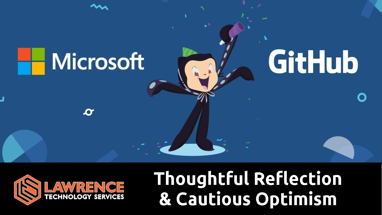 Microsoft Bought GitHub:Thoughtful Reflection & Cautious Optimism