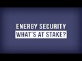 Energy security : what's at stake? (NATO Review)