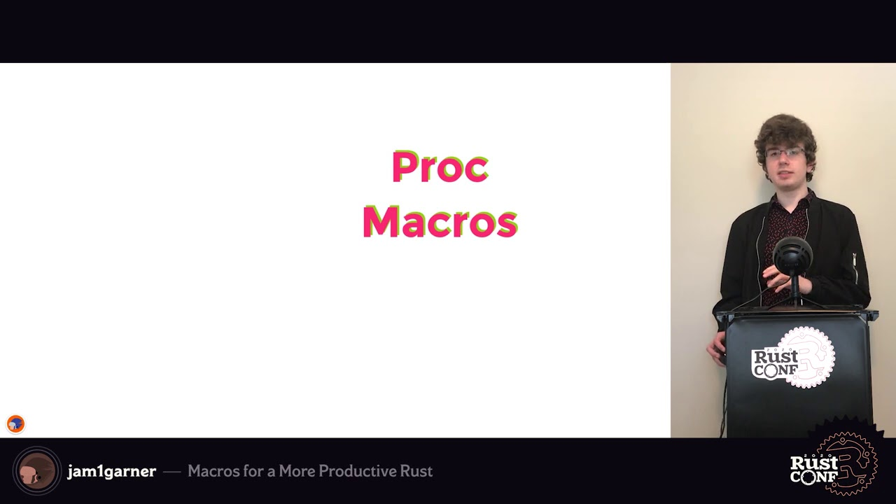 Macros for a More Productive Rust by jam1garner - RustConf 2020