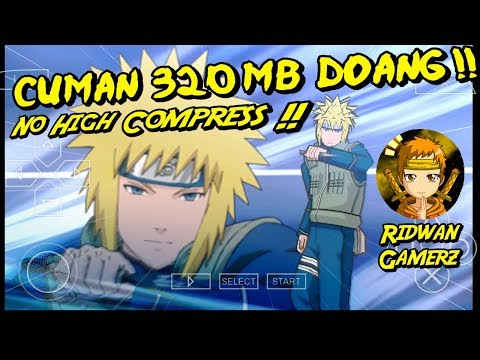 Cuman 320 MB (CSO) - No High Compress | Naruto Shippuden Ultimate Ninja Accel 3 - PPSSPP Android