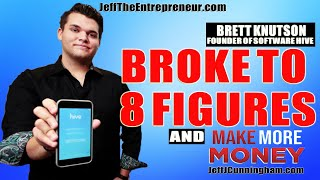 BRETT KNUTSON:  BROKE TO 8 FIGURES - MAKE MORE MONEY 002