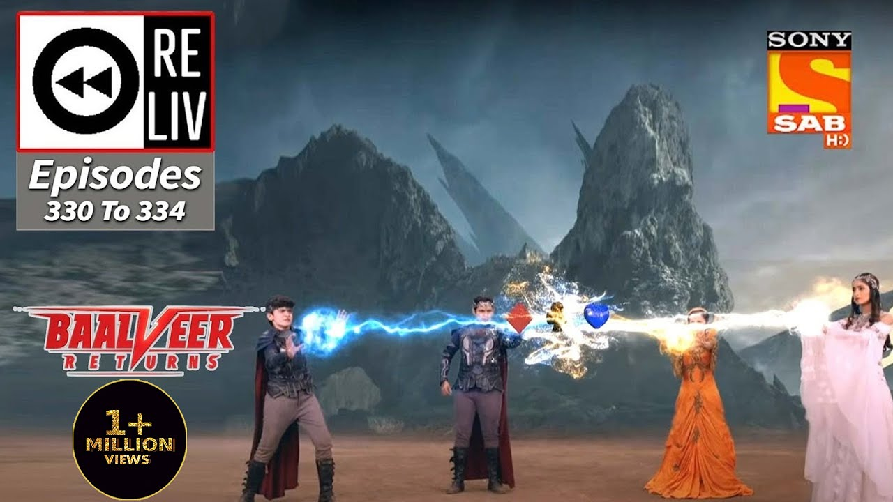 Download Weekly ReLIV - Baalveer Returns - 29th March 2021 To 2nd April 2021 - Episodes 330 To 334