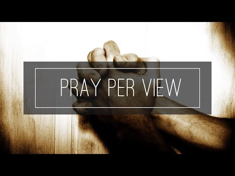 The Bridge Church - Pray Per View - Part 5 - Trust & See - P