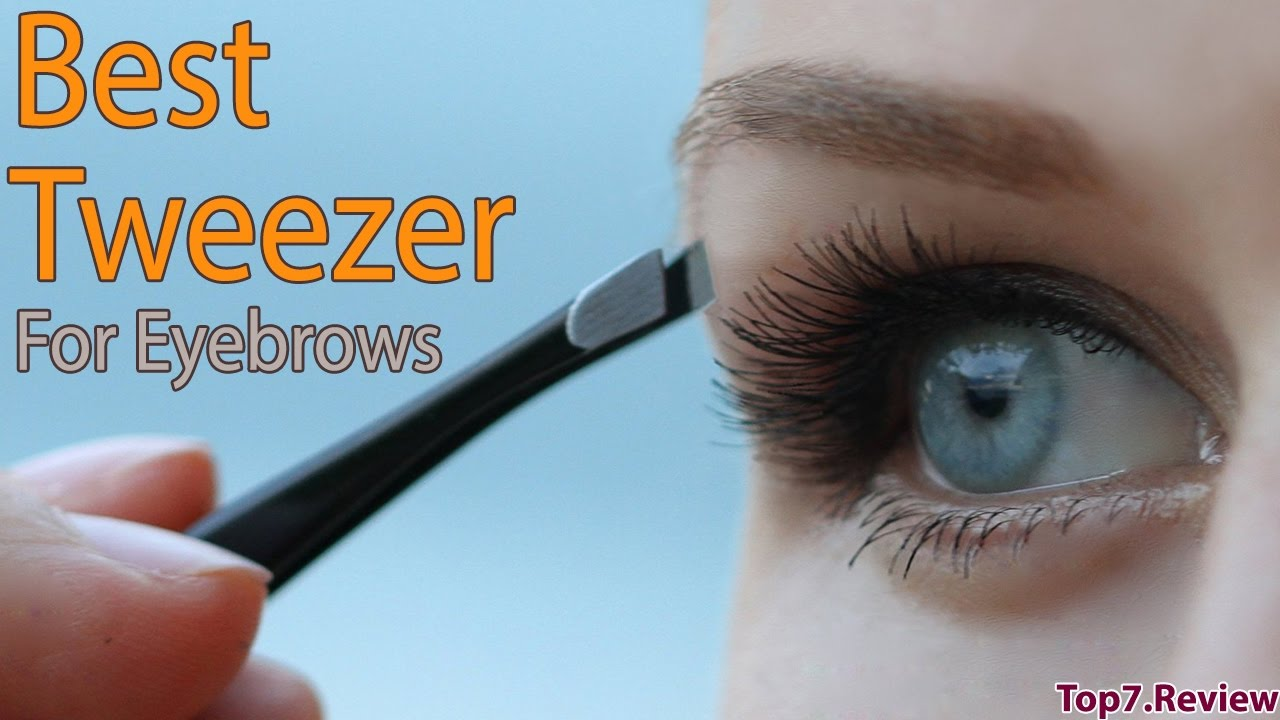 Best Tweezers For Eyebrows Fascinating Tactics That Can Help