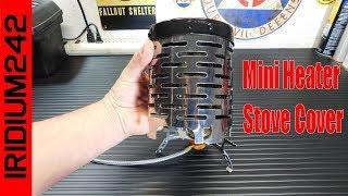 Emergency Heat: AdvancedShop Mini Heater Stove Cover