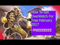 How To Get OverWatch For Free February 2017