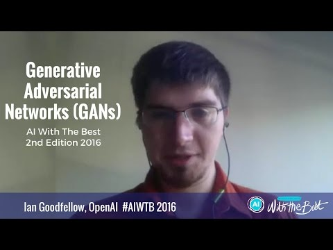 Ian Goodfellow, Research Scientist OpenAI : Generative Adversarial Networks (GANs) #AIWTB 2016