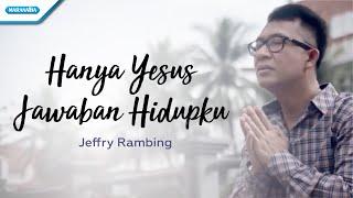 Kala Kucari Damai / Yesus Jawaban Hidupku - Jeffry Rambing (vertical video lyric)