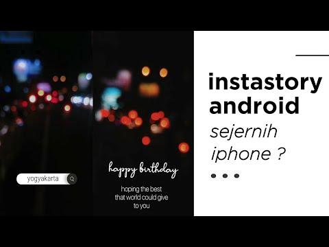 Ngobrolin Insta Story Blur, Dan Tips Instastory Android Sejernih Iphone
