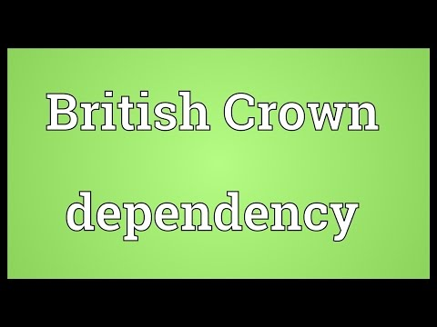 British Crown dependency Meaning