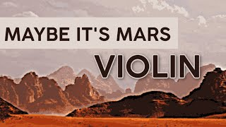 Maybe It's Mars - VIOLIN Only