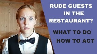HOW TO DEAL WITH RUDE GUESTS IN THE RESTAURANT! WAITER TRAINING VIDEO!