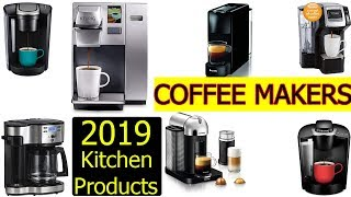 The 6 best Coffee Makers 2019|Kitchen Products