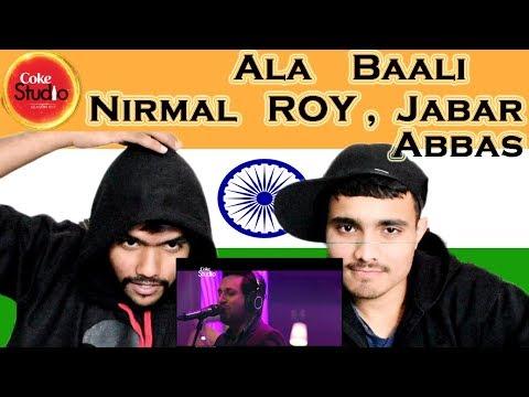 Indian Reaction on  Ala Baali | Nirmal Roy & Jabar Abbas | Coke Studio | Swaggy d