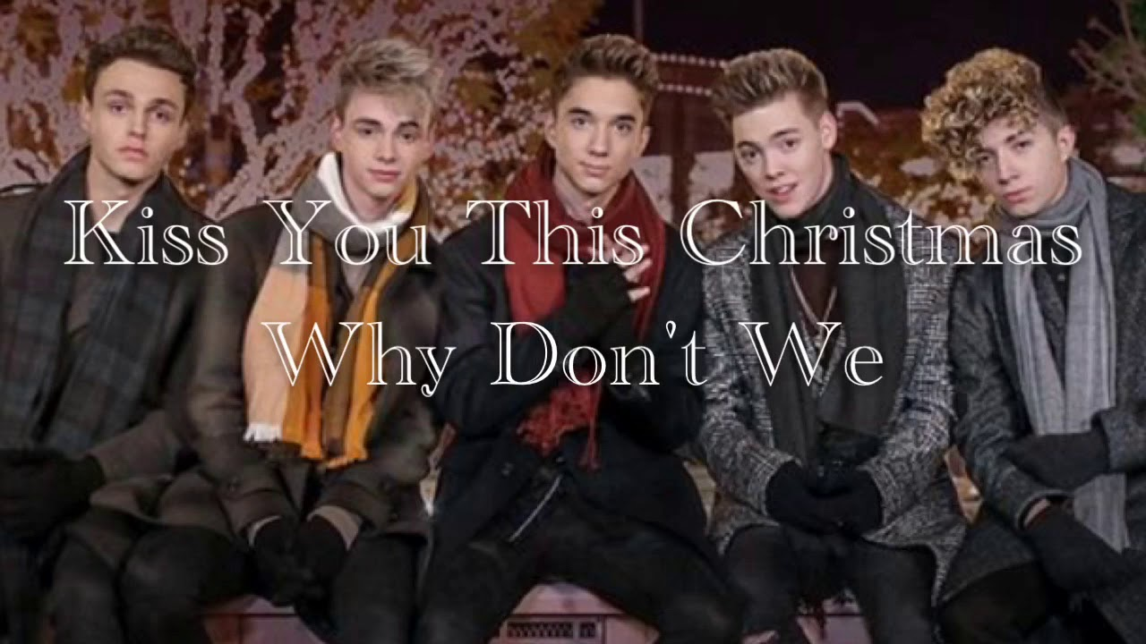 kiss you this christmas why dont we lyrics