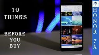 Huawei Honor 7X - 10 Things Before You Buy!