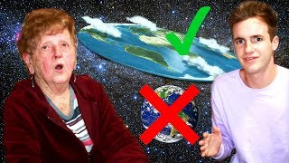 Convincing My Grandma The Earth Is FLAT