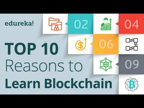 Top 10 Reasons to Learn Blockchain | Blockchain Training | Blockchain Tutorial | Edureka