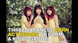 Download Video Three Japanese porn actresses to form the K-pop group Honey Popcorn MP3 3GP MP4
