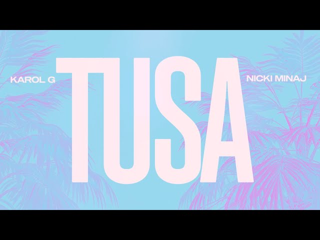 KAROL G, Nicki Minaj - Tusa (Official Lyric Video)