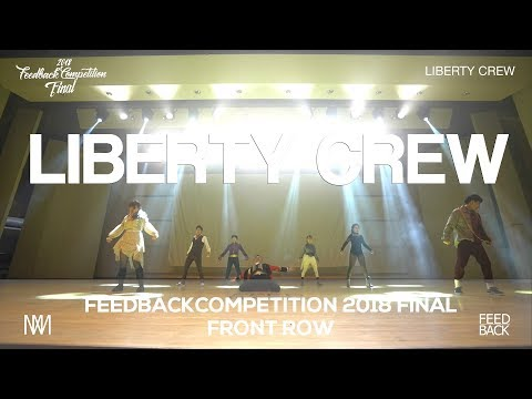 LIBERTY CREW | FRONT ROW  | 2018 FEEDBACKCOMPETTITION VOL.6 FINAL | FEEDBACKCOMPETITION