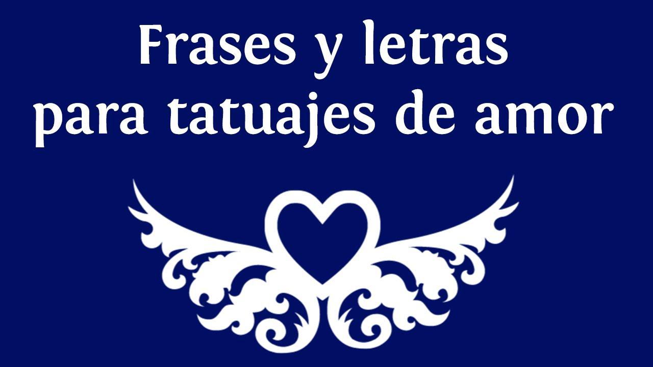 Frases Y Letras Para Tatuajes De Amor En Espanol Innatia Com Youtube