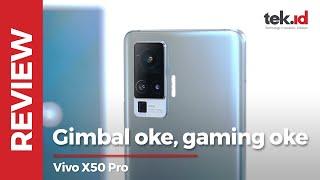 Vivo X50 Pro: Engga cuma kameranya yang asyik