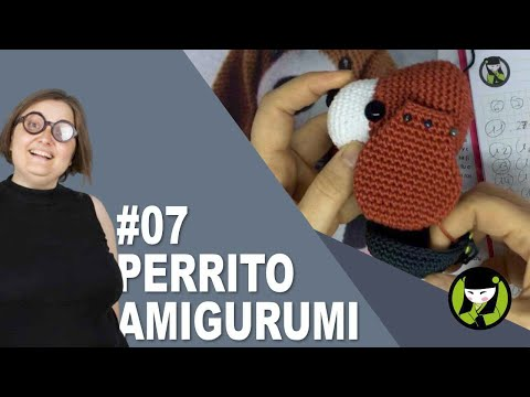 PERRITO AMIGURUMI 7 tutorial paso a paso