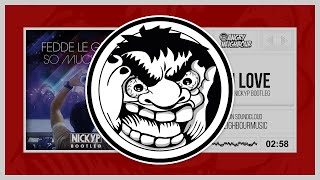 Fedde Le Grand - So Much Love (NICKYP Bootleg)