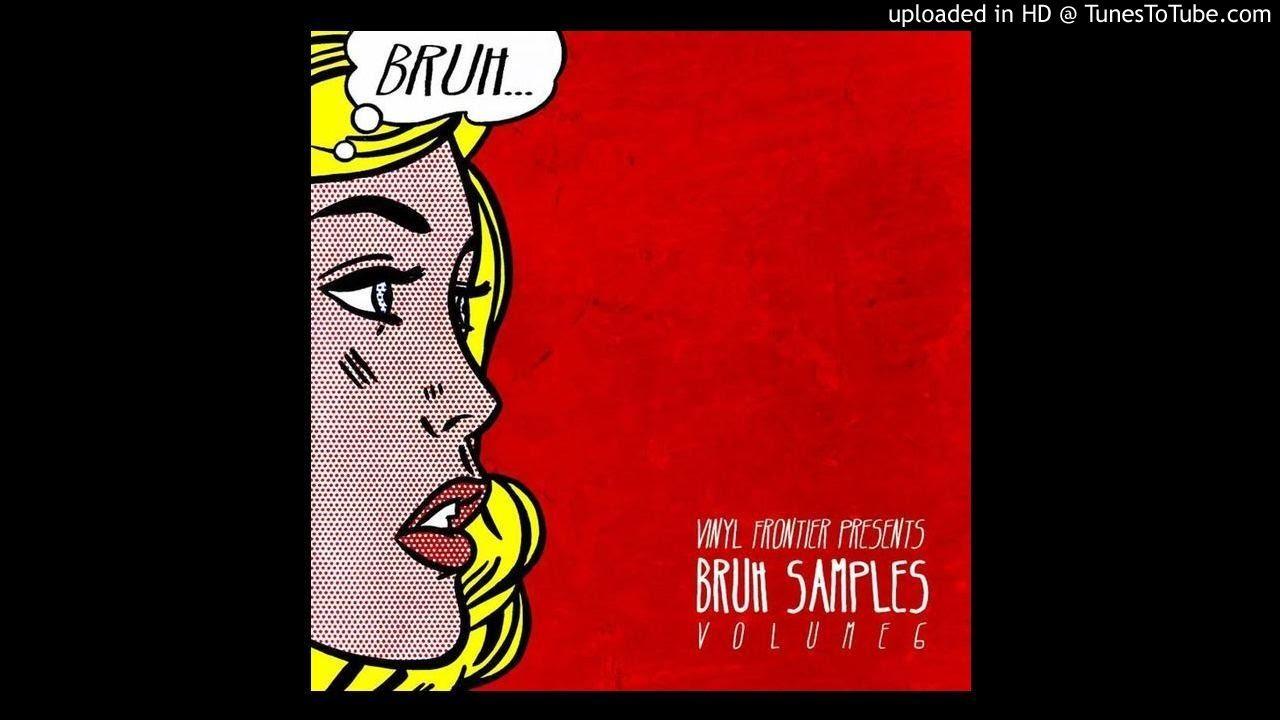 Vinyl Frontier Presents Bruh Samples Vol 6 Track 1